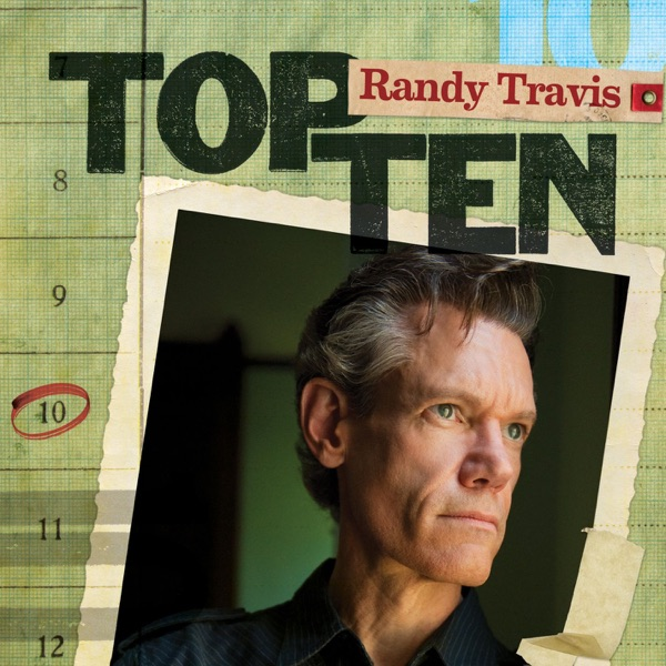 Top Ten: Randy Travis