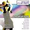 20th Century Rocks: 60's Rock 'n Roll - It's My Party (Re-Recorded Versions)