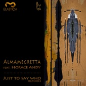 Almamegretta - Just Say Who (Feat. Horace Andy)