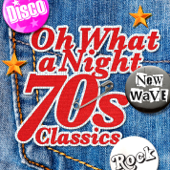 Oh What a Night - 70's Classics