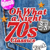 Oh What A Night - 70's Classics - Could It Be I'm Falling In Love