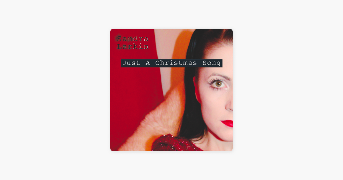 Just a Christmas Song - Single by Sandra Larkin on Apple Music