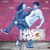 Hasee Toh Phasee EP