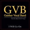 I Will Go On (Performance Tracks) - EP, Gaither Vocal Band