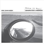 Eric John Kaiser - Dehors c'est l'Amérique