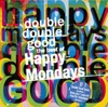 Double Double Good: The Best of the Happy Mondays ジャケット写真