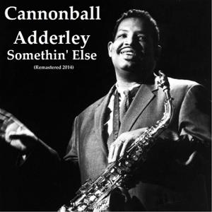 Cannonball Adderley - Somethin' Else (Remastered 2014)