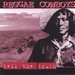 Reggae Cowboys - We Ah Come Down