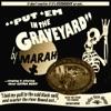 Put 'em In the Graveyard, Marah
