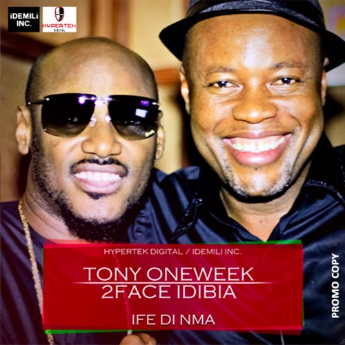 DOWNLOAD MP3: 2Face Idibia & Tony One Week - Ife Din Mma