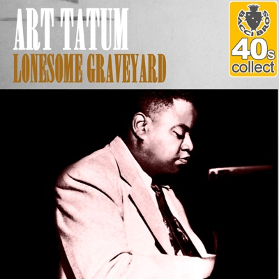 Lonesome Graveyard (Remastered) - Single - Art Tatum