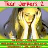 Tear Jerkers, Vol.2