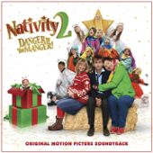 Nativity 2 Danger in the Manger! (Original Motion Picture Soundtrack)