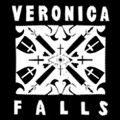 Veronica Falls - Found Love in a Graveyard