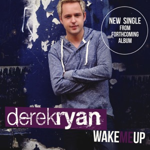 Derek Ryan - Wake Me Up - Line Dance Music