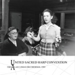 United Sacred Harp Convention - The Alan Lomax Recordings, 1959