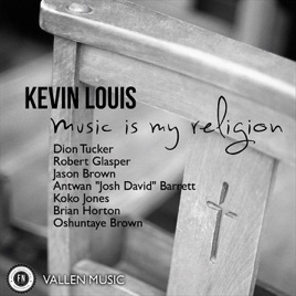 Music Is My Religion by Kevin Louis