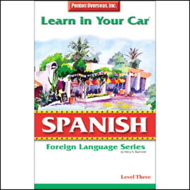 Learn in Your Car: Spanish, Level 3 audiobook