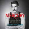 Lesley-Ann Jones - Mercury: An Intimate Biography of Freddie Mercury (Unabridged)  artwork