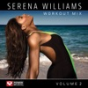 Serena Williams Workout Mix, Vol. 2 (60 Min Non-Stop Workout Mix) [130 BPM], Power Music Workout
