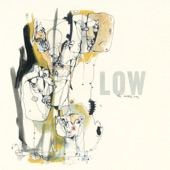 Low - Just Make It Stop