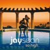 So High - EP, Jay Sean