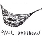 Paul Baribeau - Never Get to Know