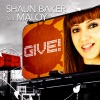 Shaun Baker Feat Maloy - Give! (Michael Mind Mix)