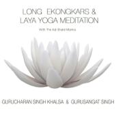 Long Ekongkars & Laya Yoga Meditation