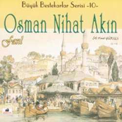 Osman Nihat Akin Fasil Büyük Bestekarlar Serisi 10
