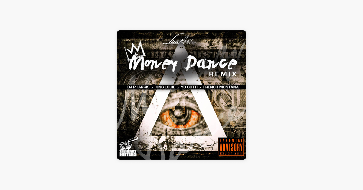Money Dance Remix Feat Yo Gotti French Montana King Louie