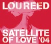 Satellite of Love 2004 - EP, Lou Reed