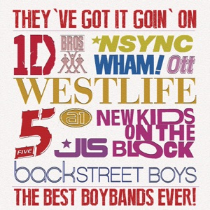 They've Got It Going On... The Best Boybands Ever!
