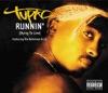 Runnin' (Dying to Live) - Single ジャケット写真