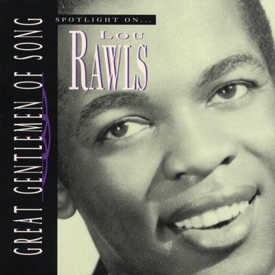 Great Gentlemen of Song: Spotlight on Lou Rawls - Lou Rawls