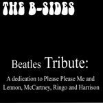 The B-Sides - I Saw Her Standing There (As made famous by The Beatles)