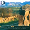 The Road from Erin (Ireland's Musical Legacy)
