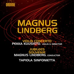 Lindberg: Violin Concerto, Jubilees & Souvenir