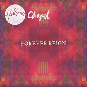 Hillsong Worship - Forever Reign (Hillsong Chapel) [Live]