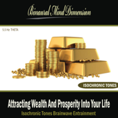Attracting Wealth and Prosperity Into Your Life: Isochronic Tones Brainwave Entrainment