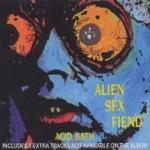 Alien Sex Fiend - E. S. T. (Trip to the Moon)