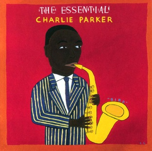 The Essential Charlie Parker – Charlie Parker