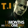 11 Months and One Day, T.I.