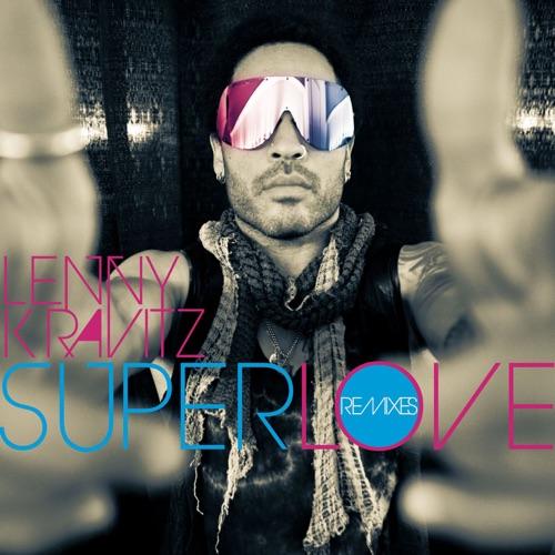 Lenny Kravitz - Superlove (Remixes)