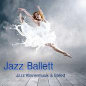 Jazz Ballett: Jazz Klaviermusik & Ballett