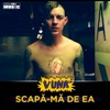 Scapa-ma de ea - Single, VUNK
