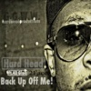 Back Up Off Me feat 40 Glocc 2Face Single