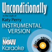 Unconditionally (In the Style of Katy Perry) [Instrumental Karaoke Version]
