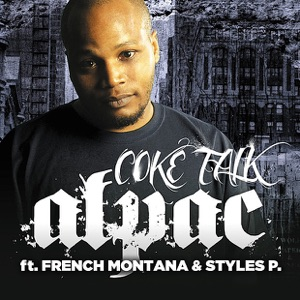 Coke Talk (feat. Styles P & French Montana) - Single Mp3 Download