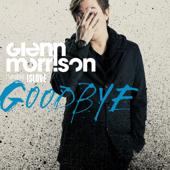 Goodbye (Extended) [feat. Islove] - Glenn Morrison